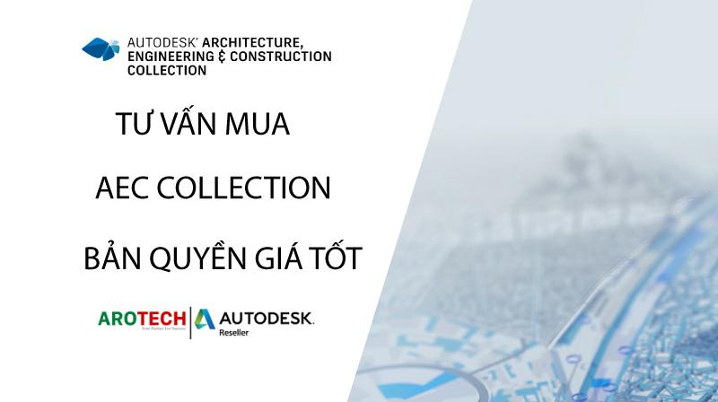Tư vấn mua bán phần mềm Autodesk Architecture, Engineering & Construction bản quyền