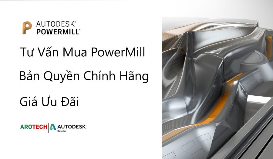 Tư vấn mua bán phần mềm PowerMill bản quyền