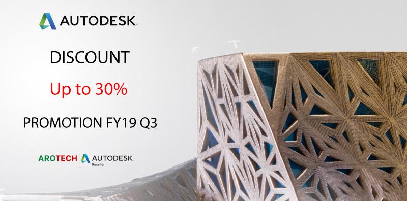 Chương trình khuyến mãi giảm giá đến 30% FY19 Q3 từ Autodesk