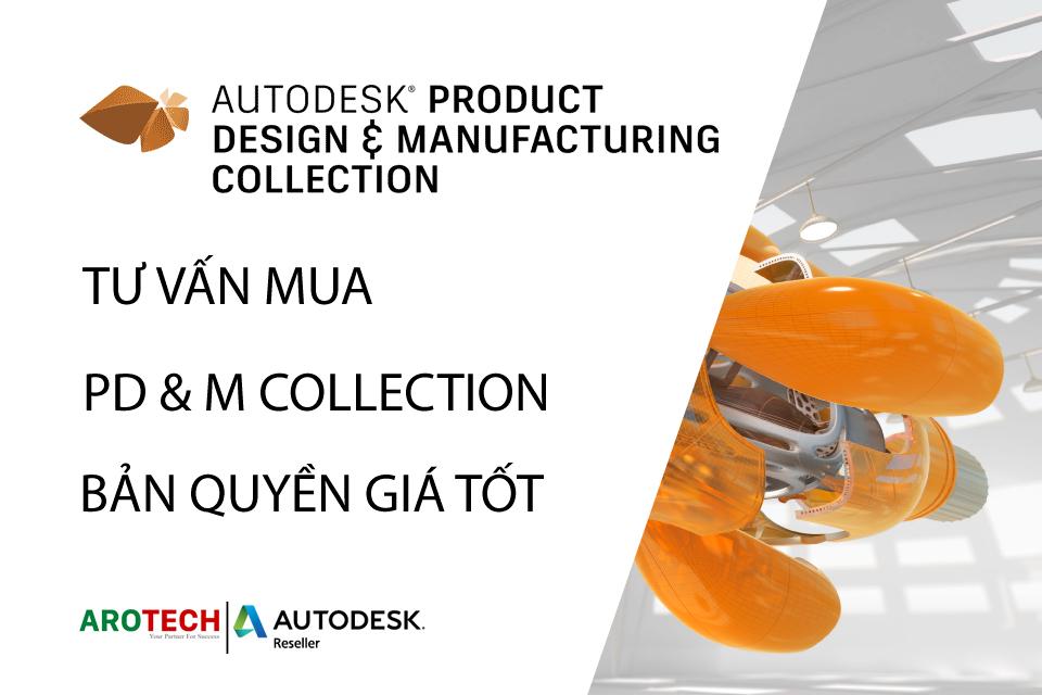 Tư vấn mua bán phần mềm Autodesk Product Design & Manufacturing bản quyền
