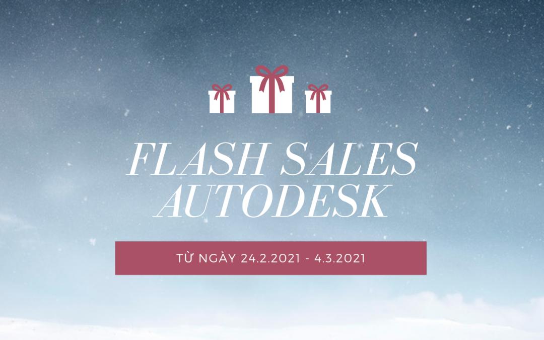 Flash Sales – Khuyến mãi các sản phẩm Autodesk từ ngày 24.2.2021 đến ngày 4.3.2021